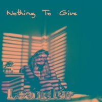 Leander Nothing to Give
