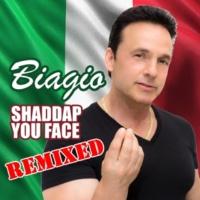 Biagio Shaddap You Face