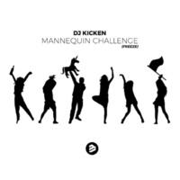 DJ Kicken Mannequin Challenge (Freeze) [Extended Dub Mix]