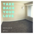Shelbie Neal Take Back Your Love