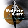 Valerie Carr Let's Remember the Good Times
