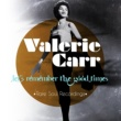 Valerie Carr Let's Remember the Good Times - Rare Soul Recordings