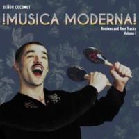 セニョール・ココナッツ Musica Moderna! Vol.1