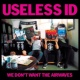 Useless ID We Don't Want the Airwaves