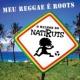 Natiruts Meu Reggae É Roots - O Melhor Do Natiruts