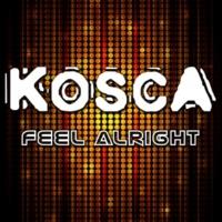 Kosca Feel Alright