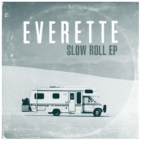 Everette Slow Roll EP