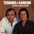 Teodoro & Sampaio Guarda-Roupa Maldito
