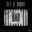 Sly & Robbie Di Bad Dub
