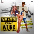 Vybz Kartel Ready Fi Work