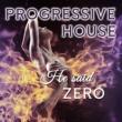ZERO He said / PROGRESSIVE HOUSE