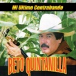Beto Quintanilla Mi Ultimo Contrabando