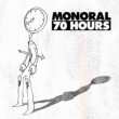 MONORAL 70 HOURS