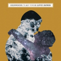 Redwood Lay Your Love Down