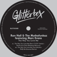 Ron Hall & The Muthafunkaz The Way You Love Me (feat. Marc Evans) [Tom Moulton Philly Re-Grooved Remix]