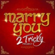 2 Tricky Project feat. Manuka Marry You (Radio Edit)