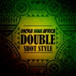 Various Artists Imoka Inna Africa - Double Shot Style
