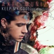 Axel Muñiz Keep My Cool