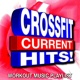 Crossfit Junkies Crossfit Current Hits! Workout Music Playlist