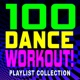 Workout Music 100 Dance Workout! Playlist Collection