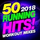 Running Music Workout 50 Running Hits! 2018 Workout Mixes