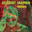 Geraint Jarman/Geraint Jarman Troedio