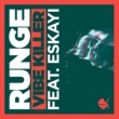 Runge/Eskayi Vibe Killer