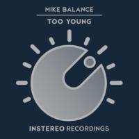 Mike Balance Too Young