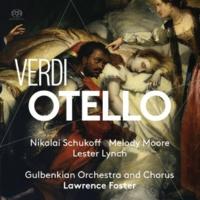 ローレンス・フォスター(指揮) グルベンキアン管弦楽団&合唱団 ヴェルディ:歌劇「オテロ」