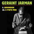 Geraint Jarman Addewidion / O Fywyd Prin