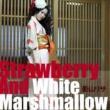 影山リサ Strawberry And White Marshmallow