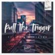 Fidelix/Philip Strand Pull the Trigger
