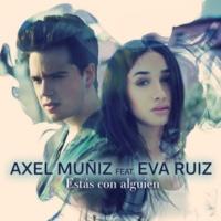 Axel Muñiz Estás Con Alguien (feat. Eva Ruiz)