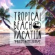 Milestone TROPICAL BEACH VACATION -BEST HITS 2018-