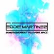 Eddie Martinez Something About You (feat. Kaci)