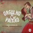 Rodrigo de Marsillac&Iuri Cunha Orgulho & Paixão - Música Original de Iuri Cunha e Rodrigo de Marsillac (Instrumental)