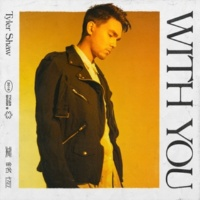 Tyler Shaw With You