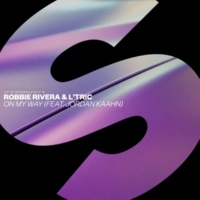 Robbie Rivera & L'Tric On My Way (feat. Jordan Kaahn)