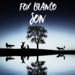 Fox Blanco Son