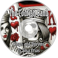 The Codfish Band/Elsa Frias Kings and Queens