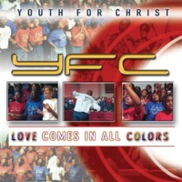 Youth For Christ Love Comes In All Colors (Live)