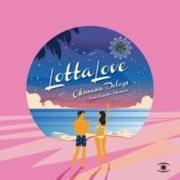Okinawa Delays/Satoko Ishimine Lotta Love (nighttime Mixes)