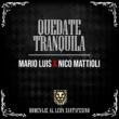 Mario Luis&Nico Mattioli Quedate Tranquila