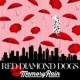 RED DIAMOND DOGS Memory Rain