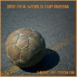 Various Artists Music of Croatia: 2018 World Cup Russia