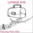 Relaxing Piano Man Lounge Box