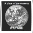 WATARU a piece of the oneness