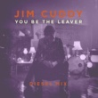 Jim Cuddy You Be the Leaver (Diesel Mix)