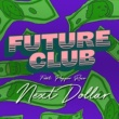 FUTURECLUB/Pepper Rose Next Dollar (feat.Pepper Rose)