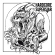 Hardcore Superstar Hardcore Superstar